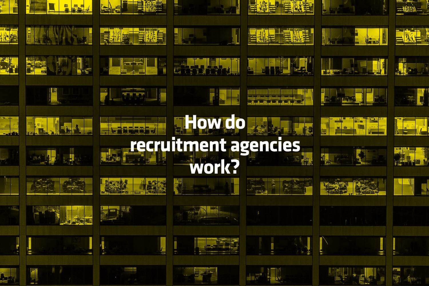 How Do Recruitment Agencies Work?